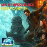 Deep Planet 24 ][ Mix by Groovelock