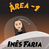 Área -1 – S02 – Episódio 03 c/ Inês Faria