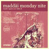 Maddai Monday Nite #2 - Soundtracks Selection by Mattia Nicoletti - Maddai Milano August 7 2017