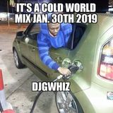 Its A Cold World Jan. 30th 2019