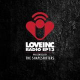 Love Inc Radio EP013 presented by The Shapeshifters