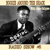 Boogie Around The Shack Radio Show #6