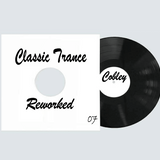 Cobley - Classic Trance Reworked 07