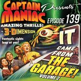 Episode 139 / It Came From the Garage Volume 2