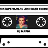 MIXTAPE 01.05.15 AMR DIAB TRIBUTE
