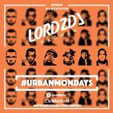 @LORDZDJ-#URBANMONDAYS (Hip Hop, R&B, UK R&B, UK RAP Urban Music) 07