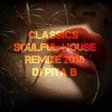 Classics Soulful Remixe 2018 - Dj Pita B