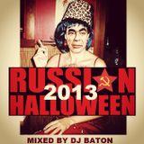 I LOVE DJ BATON - OFFICIAL CHICAGO RUSSIAN HALLOWEEN 2013 MIX
