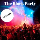 The Block Party - DJ Kronik