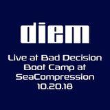 diem live at Bad Decision Boot Camp at Seacompression 10-20-18