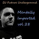 DJ Future Underground - Mentally Imported vol 28