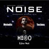 Noise Live Set MR HeRo  Melodic Techno
