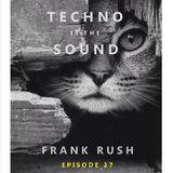 Techno Is The Sound 27 - Frank Rush