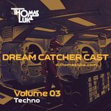Dream Catcher Cast Vol 03 (Techno)