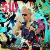 Mr.K Impressive Sounds Radio Nova vol.510 part 1 (14.11.017)