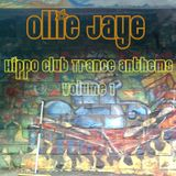Ollie Jaye - Hippo Club Trance Anthems - Volume 1