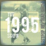 Britpop Revival Show #310 The 1995 Show - 25th Anniversary Special