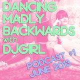 Dancing Madly Backwards podcast #1 - June 2013