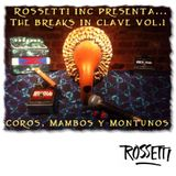 Rossetti inc Presenta...The Breaks in Clave vol.1