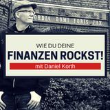 044: Wie du deine Finanzen richtig rockst mit Daniel Korth