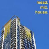 mead.mix.house.