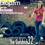 jealouskid presents...The Gulshick 32 with Ruzhynski