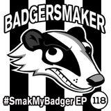 SmakMyBadger EP118