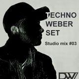 TECHNO WEBER SET - Studio Mix #03