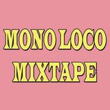 Mono Loco Mixtape - DJ Will Angel (23/11/2018)