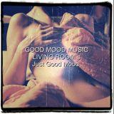 LIVING ROOM`s_Just Good Mood