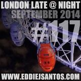 London Late @ Night #117 September 2014