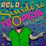 Relo//Sonidero Tropical mix