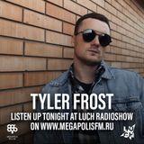 Luch Radioshow #240 - Tyler Frost @ Megapolis 89.5 FM 17.12.2019 #240