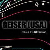 Geiser USA mixed by djCvaztian
