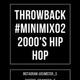 THROWBACK #MINIMIX02 2000'S HIP HOP