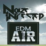 Noize Infected Presents : EDM Air #16