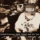 GUNFIYAAAA MINI TRAP MIX BY SAI (FREE DOWNLOAD)