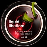 Liquid Libation - A Sunday Afternoon Refreshment | vol 47