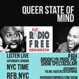 Queer State of Mind #404 Brooklyn Pride Festival Live