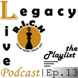 Legacy Live: Episode 13