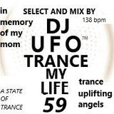 Trance my life vol. 59 select and mix by Ersek Laszlo alias dj ufo A STATE OF TRANCE