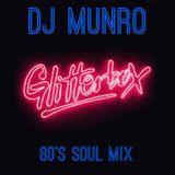 Glitterbox 80's Soul Revival Mix - DJ Munro