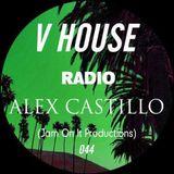 V HOUSE Radio 044 | Alex Castillo