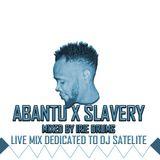 Abantu X Slavery Irie Drums mix