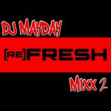 DJ Mayday presents the reFresh Mixx pt. 2