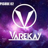 VAREKAY-EPISODE 02