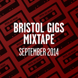 Bristol Gigs Mixtape - September 2014