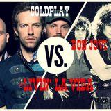 COLDPLAY VS BON JOVI - LIVIN' LA VIDA