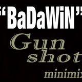 """BaDaWiN""-Gun Shot minimix"