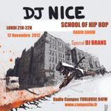 DJ NICE - SCHOOL OF HIP HOP RADIO SHOW special DJ BRANS - 12 11 20112